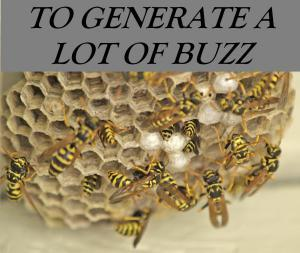 TO GENERATE BUZZ IDIOM