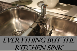 everything but the kitchen sink IDIOM