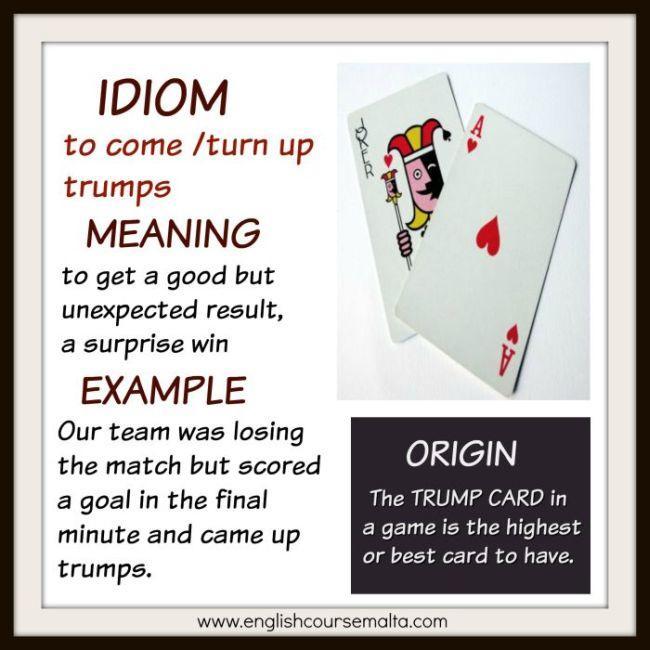turn up trumps, play a trump card, trump idioms, trump expressions